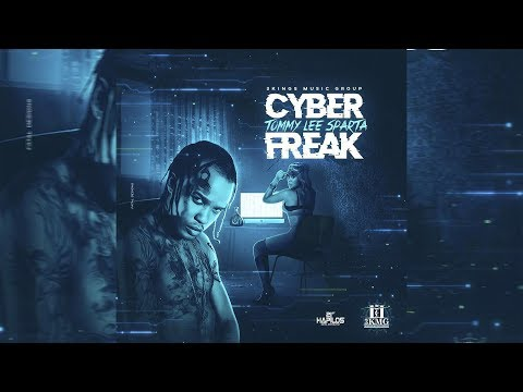 Tommy Lee Sparta - Cyber Freak (Official Audio) May 2018