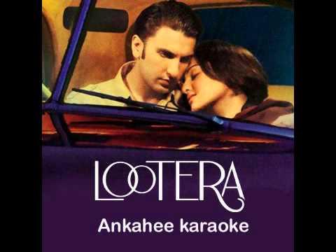 Ankahee lootera karaoke