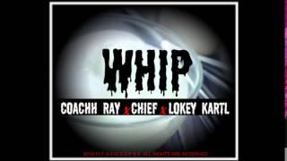 Whip - Coachh Ray x Yung WE5T x Lokey Kartel