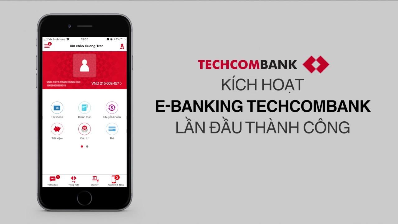 Hướng dẫn kích hoạt sử dụng E-Banking Techcombank lần đầu