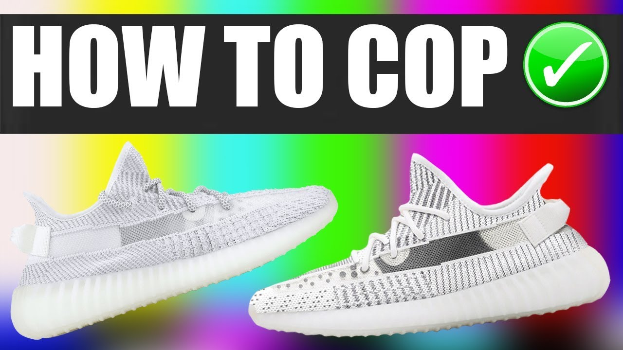 522c2dcd3e250 How To Get The Yeezy 350 V2 STATIC