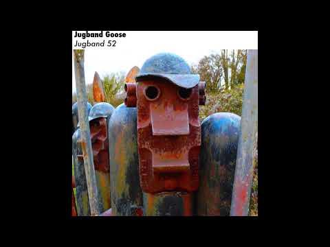 Jugband Goose - JUGBAND 52 (full album)