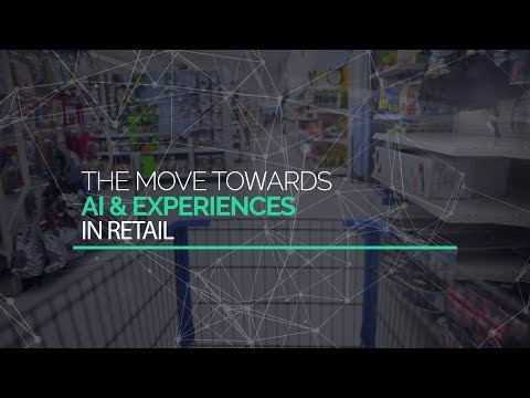 The move towards AI and experiences in retail