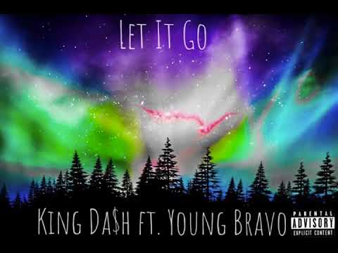 King Dash - Let it Go ft. Young Bravo (Prod. Sez On The Beat)