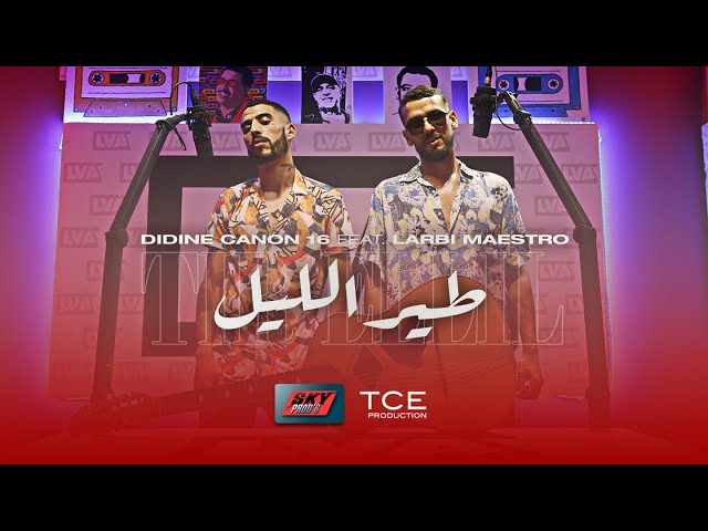 Didine Canon 16 ft. Larbi Maestro - Tir Ellil Official Video 2020 طير الليل