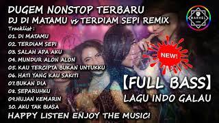Gambar cover DJ DI MATAMU REMIX   DUGEM NONSTOP TERBARU 2020【FULL BASS】LAGU INDO GALAU