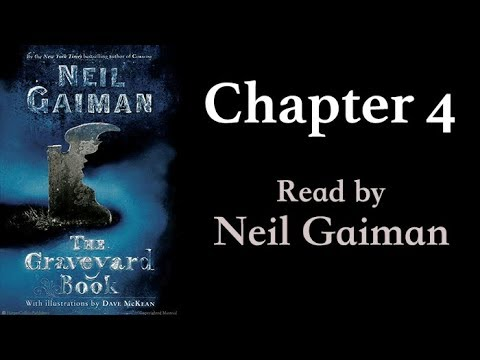 The Graveyard Book: Chapter 4 | Read by Neil Gaiman