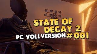 Let's Play State of Decay 2 Kampagne PC 👑 #001 [Gameplay][Deutsch][German]