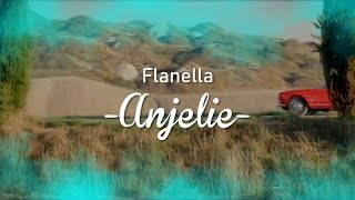 Flanella - Anjelie (Lirik video cover)