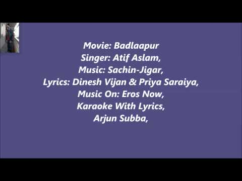 Jeena Jeena Original  Karaoke With Lyrics Badlapur Atif Aslam, By Arjun