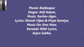 Jeena Jeena Original Karaoke With Lyrics Badlapur Atif Aslam, By Arjun