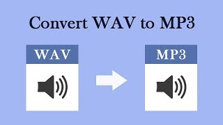 The Easiest Way to Convert WAV to MP3 in High Quality 2018.
