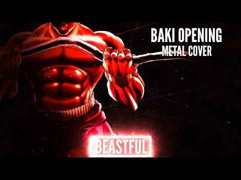 Baki (2018) OP - BEASTFUL - GRANRODEO (Metal Cover)