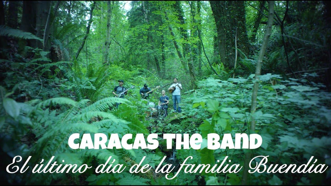 """Caracas the Band """"El ultimo día de la familia Buendía"""" Official Music Video"""