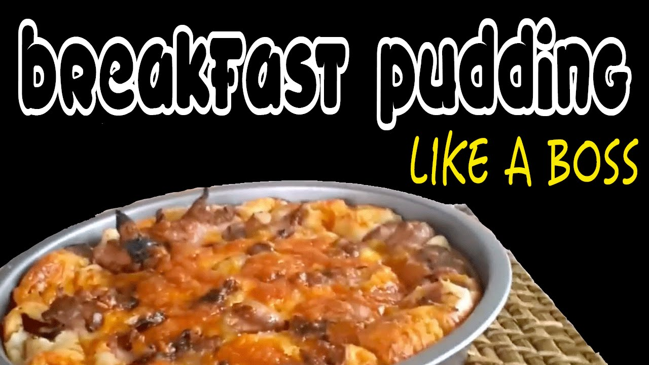 Breakfast Pudding...LIKE A BOSS - YouTube