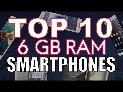 TOP 10 Smartphones with 6GB of RAM/Snapdragon 820/SD 821/Adreno 530/Chinese/Best buy/Upcoming/2017