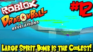 LARGE SPIRIT BOMB IS THE COOLEST! | Roblox: Dragon Ball Online Revelations UPDATE - Episode 12