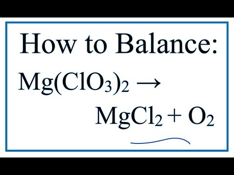 How To Balance Mg(ClO3)2 = MgCl2 + O2 (Magnesium Chlorate Decomposing)
