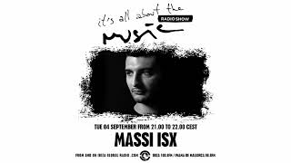 Massi ISX - It's All About The Music @ Ibiza Global Radio 04-09-18