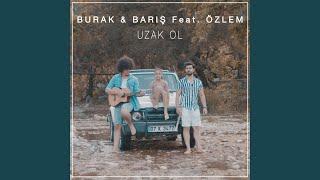 Uzak Ol (feat. Özlem)