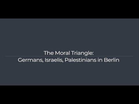 The Moral Triangle: Germans, Israelis, Palestinians In Berlin