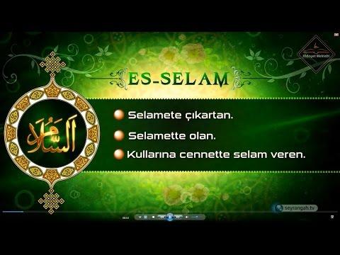 Esma-ül Hüsna - Allah'ın İsimleri - Es-Selam - 06