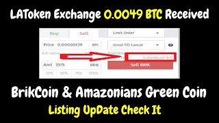 LAToken Exchange 0.0049 BTC Received | BrikCoin & Amazonians Green Coin Listing UpDate