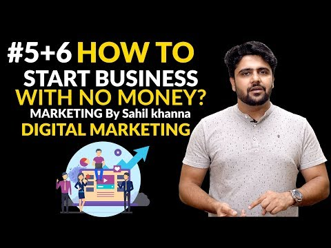 How to Start a Business with No Money Using Digital Marketing By Sahil Khanna I #businessideas