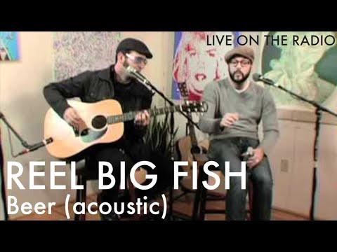 Reel Big Fish - Beer (acoustic)