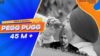 Peg Pugg  Deep Karan  Full Video  Feat Jashan Nanarh & Gupz Sehra  New Song 2016  Crown Records