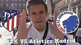 INDE OG SE ATLETICO MADRID - FCK I SPANIEN!