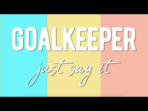 """Goalkeeper - New Song """"Just Say It"""""""