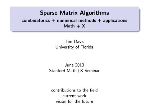 Sparse matrix algorithms (Stanford, June 2013, Tim Davis)