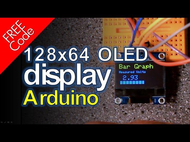 Arduino and 128x64 OLED Display FREE CODE!!!