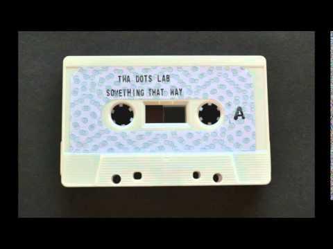 """Tha Dots Lab aka Dotman - """"Something That Way"""" Full Beat Tape"""