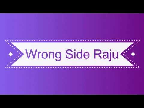 Wrong Side Raju | Download |