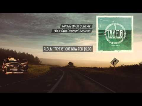 Taking Back Sunday - Your Own Disaster(Acoustic)TAYF10