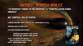 """DARC Skynet 4-28-18 """"Ten Weird Things"""" & Canes"""