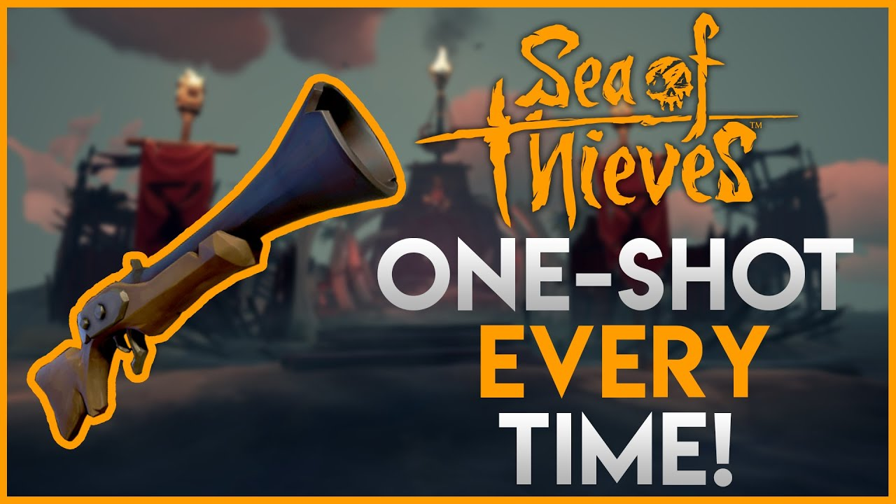 Sea of Thieves   Blunderbuss One-Shot Tips! [2020]