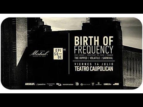 Birth Of Frequency - Episode #3 - Santiago de Chile - Teatro Caupolican - 14-07-2017