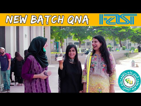 NEW BATCH QNA | FAST ISLAMABAD | BEST COMPUTER SCIENTIST | UNIVERISTY LIFE