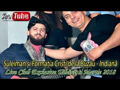 Suleiman Și Formația Cristi De La Buzău 2018 - Indiană (Live Club Exclusive Tăbărăști)
