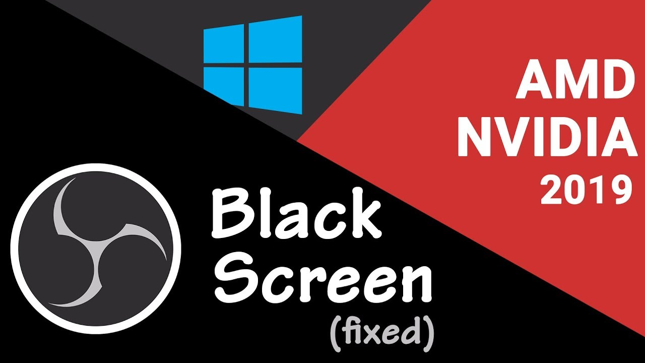 How to Fix OBS Black Screen Windows 10 | 2019 (AMD NVIDIA Panel Missing)