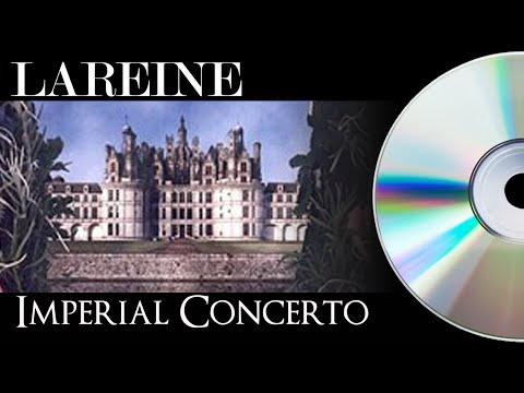 LAREINE -  IMPERIAL CONCERTO - FULL ALBUM