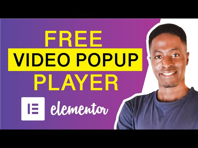 HOW TO ADD A VIDEO POPUP PLAYER FOR ELEMENTOR