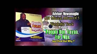 Adviser Nowamagbe Old  Musical Album Of 5 Wonderful Track, Titled:  People Don Tayaa, For Nija