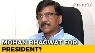 Mohan Bhagwat For President? Shiv Sena Says