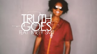 Truth Goes (feat. Mikey Smit)