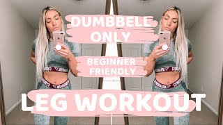 Quick + Effective Dumbbell Only Leg Workout    Beginner Friendly    At Home Workout