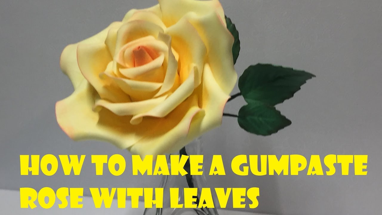 How To Make Gum Paste Rose With Leaves Youtube